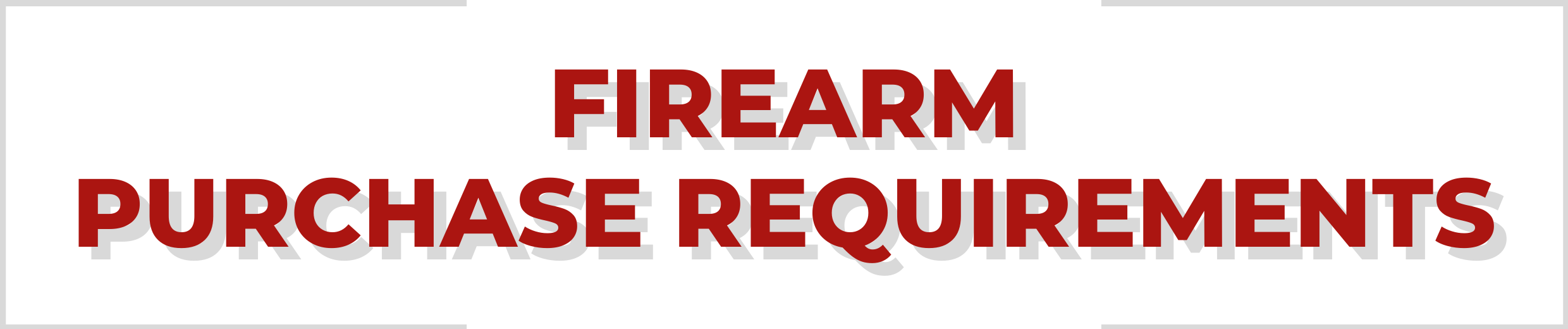 Firearm Purchase Requirements